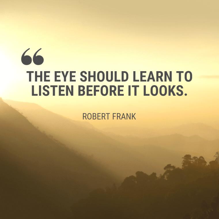 Robert Frank Quote 1